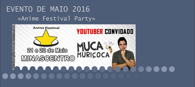 Eventos de Maio/2016: Anime Festival Party
