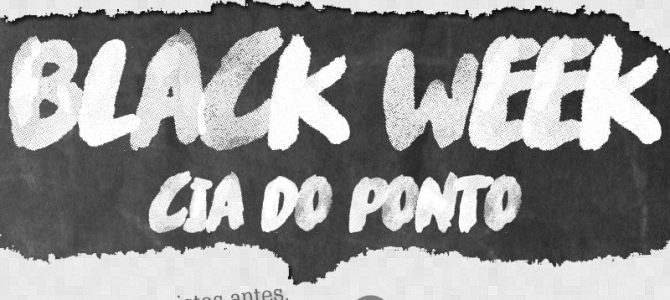 Black Week Cia do Ponto 2016